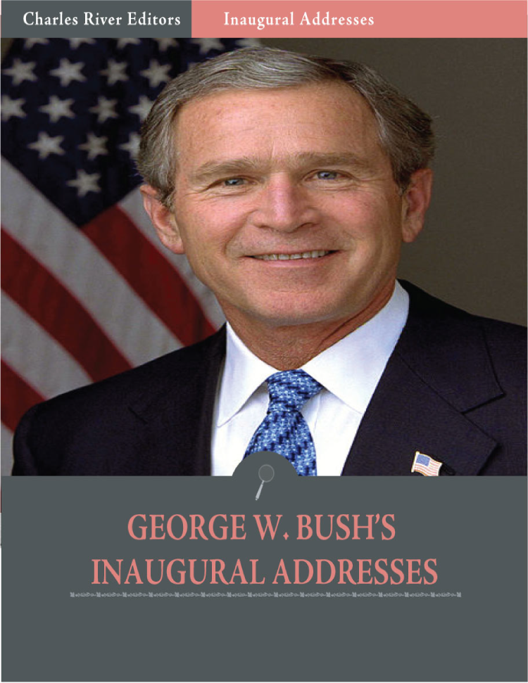 Inaugural Addresses: President George W. Bushs Inaugural Addresses (Illustrated) By: George W. Bush