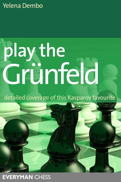Play the Grunfeld By: Yelena Dembo