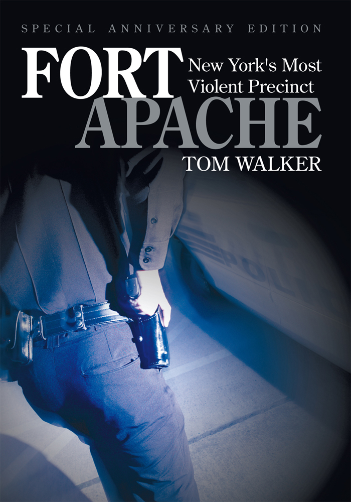 Fort Apache By: Tom Walker
