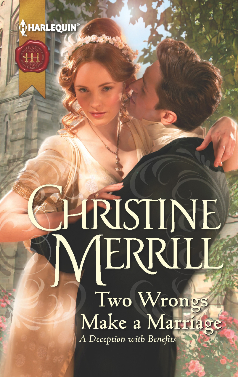Two Wrongs Make a Marriage By: Christine Merrill