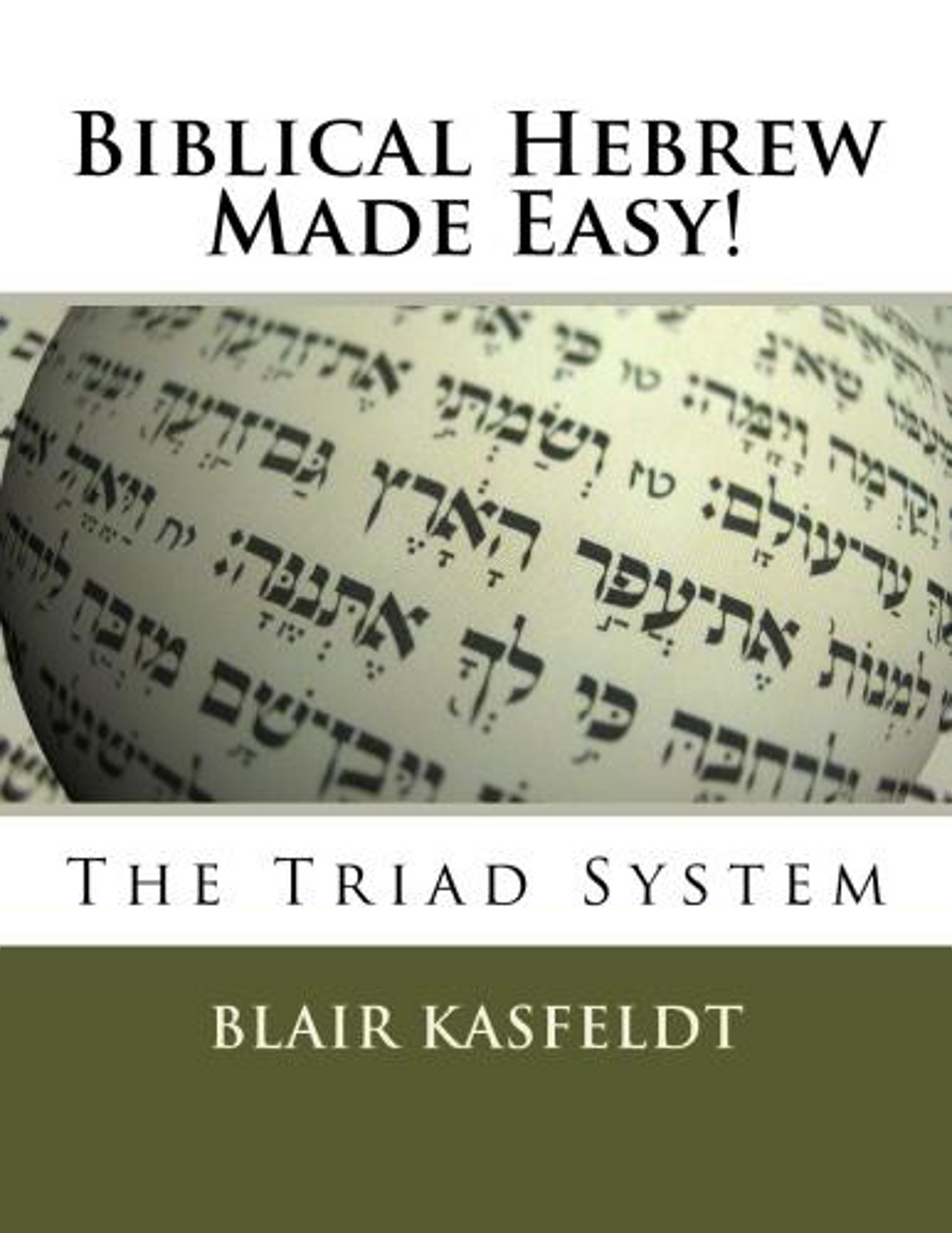 Biblical Hebrew Made Easy: The Triad System