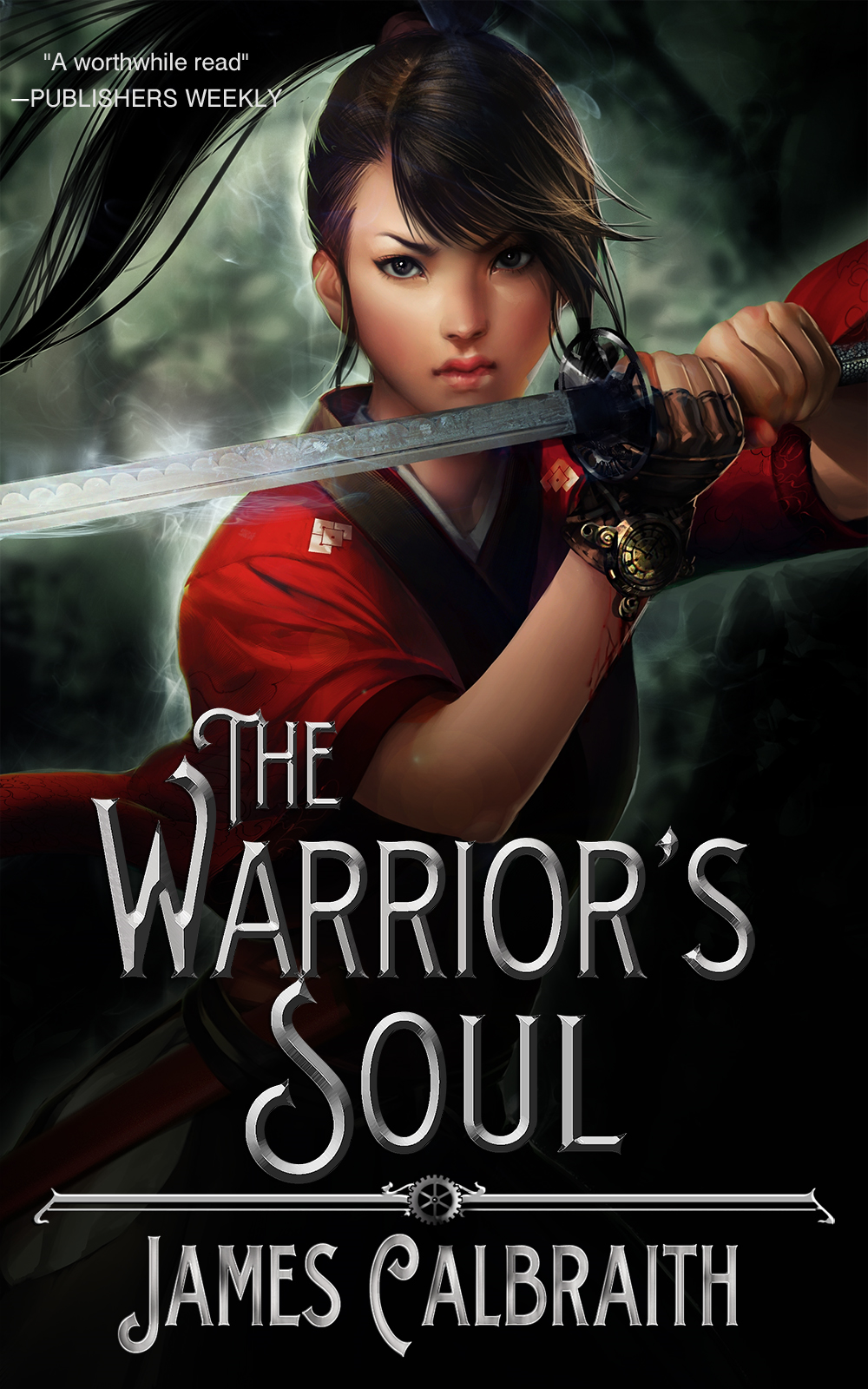 The Warrior's Soul By: James Calbraith