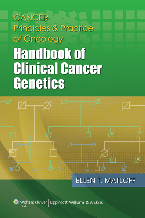 Cancer Principles and Practice of Oncology: Handbook of Clinical Cancer Genetics