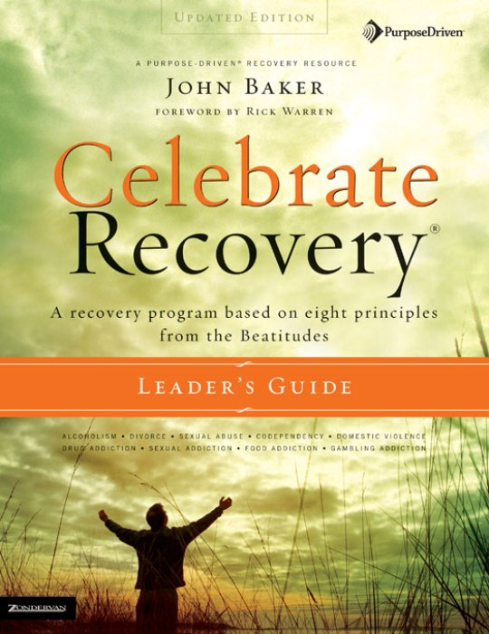 Celebrate Recovery Updated Leader's Guide By: John   Baker