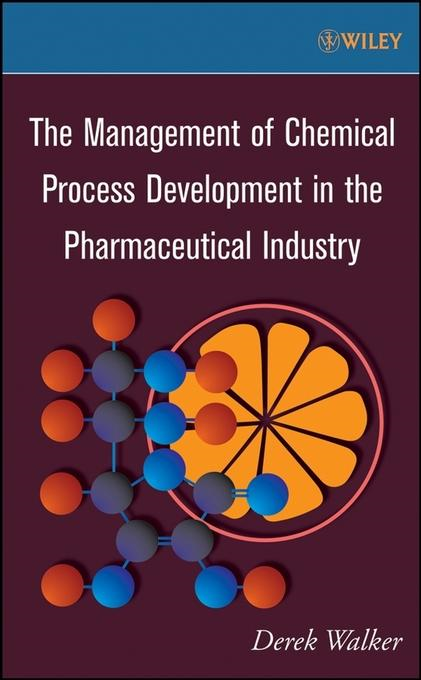 Derek Walker - The Management of Chemical Process Development in the Pharmaceutical Industry
