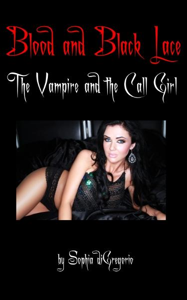 Blood and Black Lace: The Vampire and the Call Girl