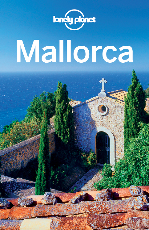 Lonely Planet Mallorca By: Anthony Ham,Lonely Planet
