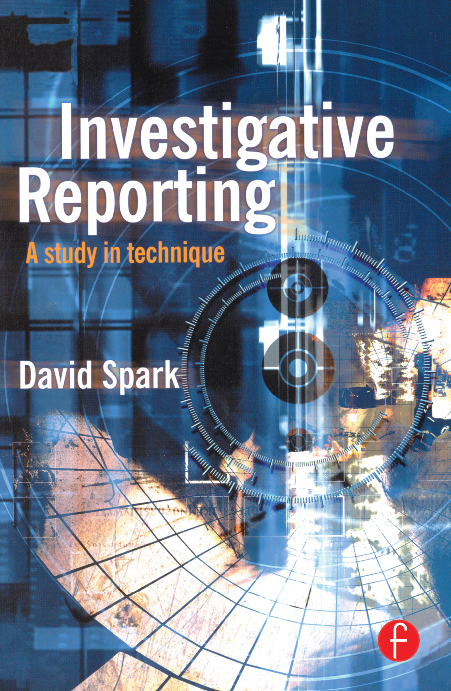 Investigative Reporting A study in technique