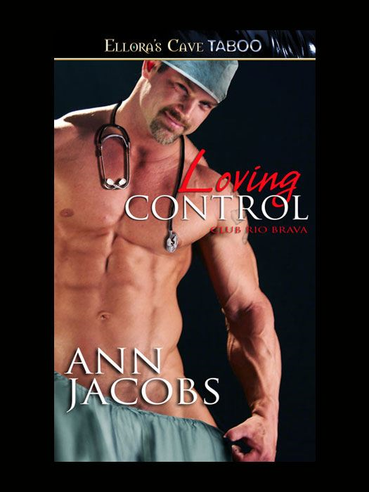 Loving Control (Club Rio Brava, Book One) By: Ann Jacobs
