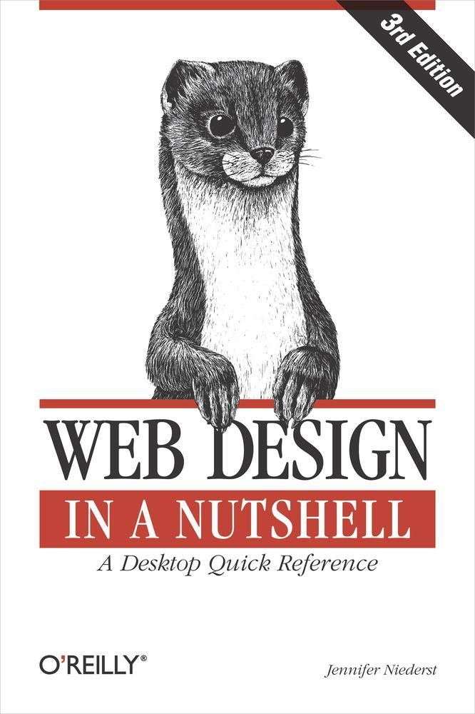 Web Design in a Nutshell By: Jennifer Niederst Robbins