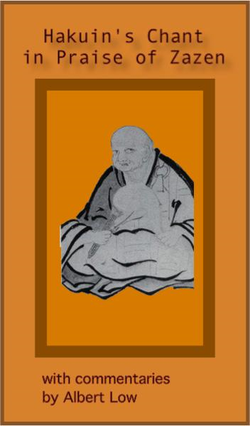 Hakuin's Chant in Praise of Zazen By: Albert Low