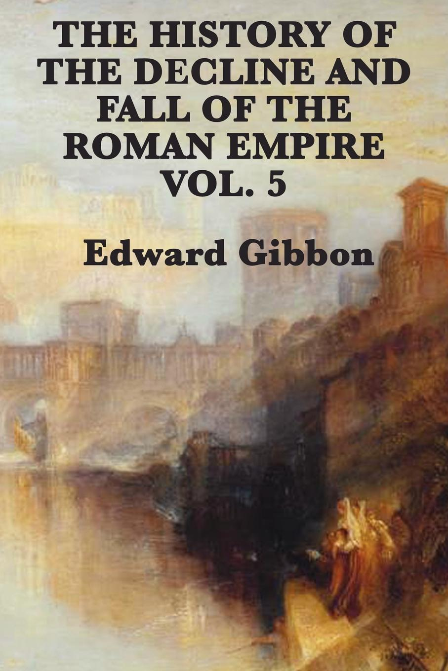 Cover Image: History of the Decline and Fall of the Roman Empire Vol. 5