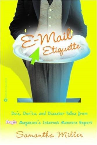 E-Mail Etiquette By: Samantha Miller