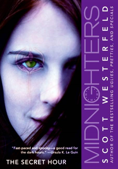 Midnighters #1: The Secret Hour By: Scott Westerfeld