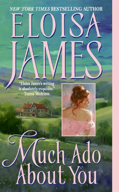 Much Ado About You By: Eloisa James