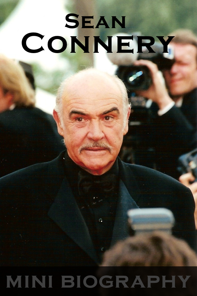 Sean Connery Mini Biography By: eBios