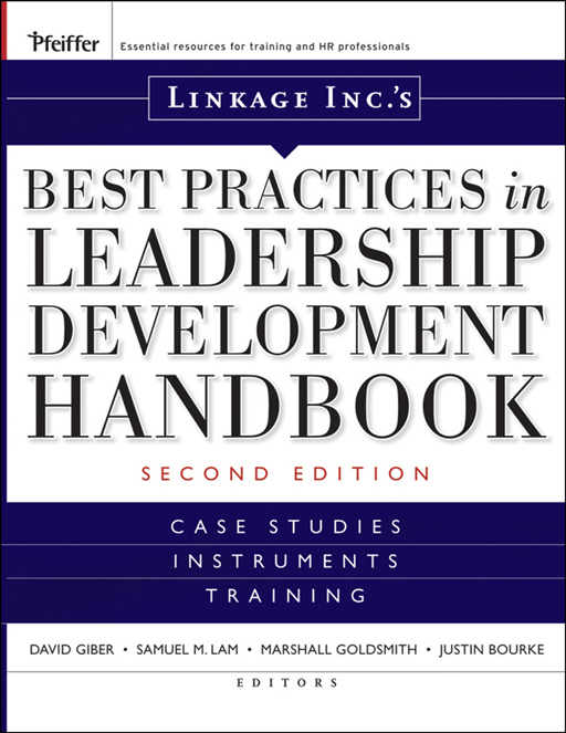 Linkage Inc's Best Practices in Leadership Development Handbook By: Linkage Inc.