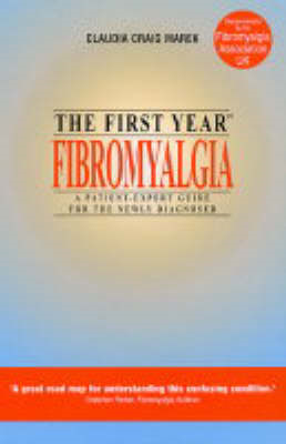 The First Year: Fibromyalgia By: Claudia Craig Marek