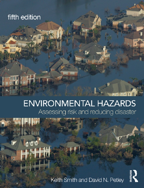 Environmental Hazards Assessing Risk and Reducing Disaster