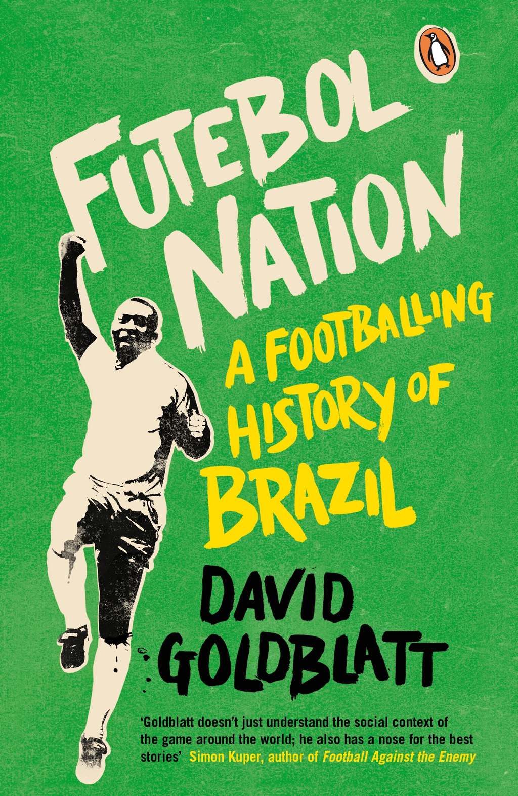 Futebol Nation A Footballing History of Brazil