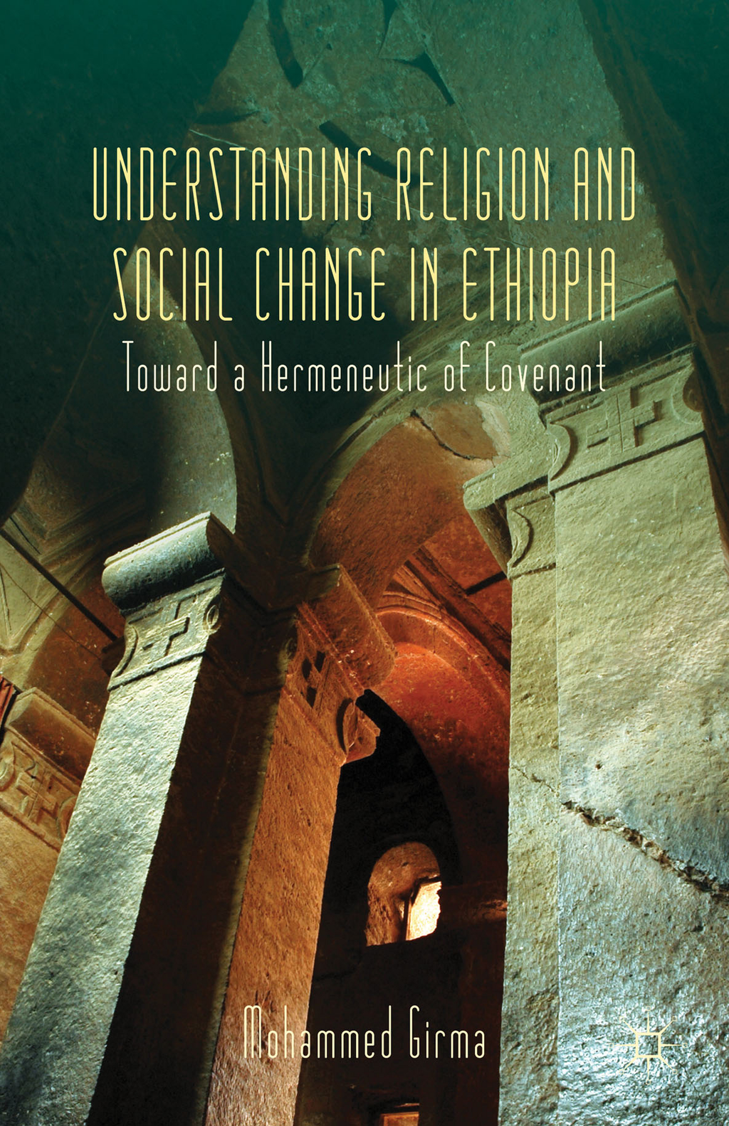 Understanding Religion and Social Change in Ethiopia Toward a Hermeneutic of Covenant