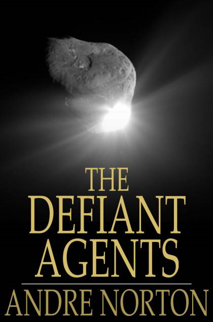 The Defiant Agents By: Andre Norton