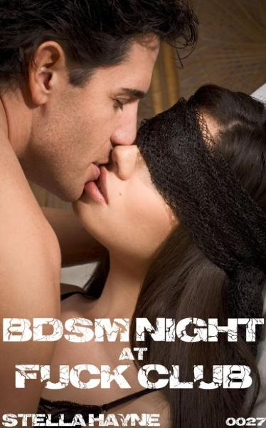 BDSM Night at Fuck Club (light BDSM, orgy) By: Stella Hayne