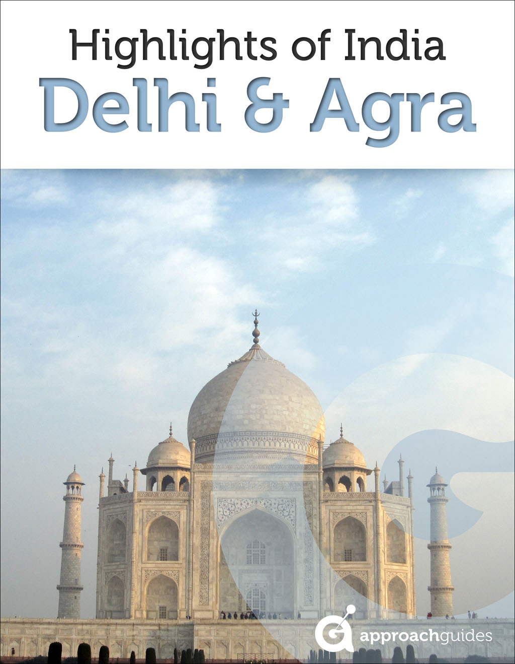 India Revealed: Delhi, Agra, and the Taj Mahal (Travel Guide)