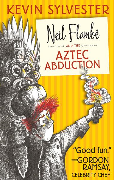 Neil Flambe and the Aztec Abduction By: Kevin Sylvester