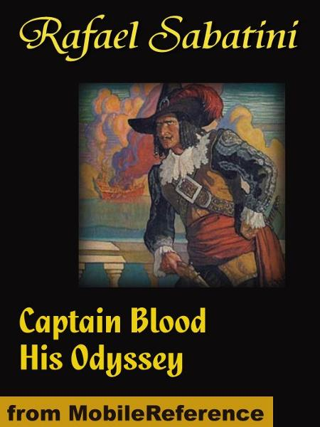 Captain Blood His Odyssey (Mobi Classics)