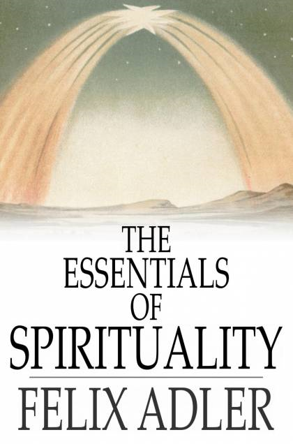 The Essentials of Spirituality
