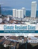 download Climate Resilient Cities: A Primer On Reducing Vulnerabilities To Disasters book