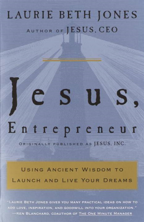 Jesus, Entrepreneur By: Laurie Beth Jones