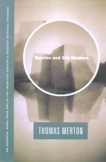 Mystics and Zen Masters By: Thomas Merton