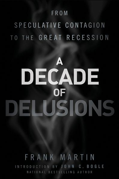 A Decade of Delusions By: Frank K. Martin