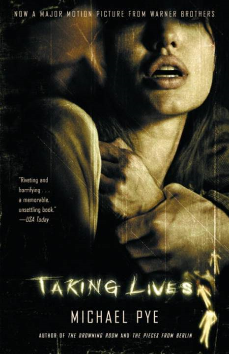 Taking Lives By: Michael Pye