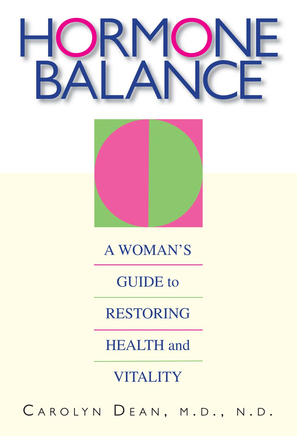 Hormone Balance: A Woman's Guide To Restoring Health And Vitality