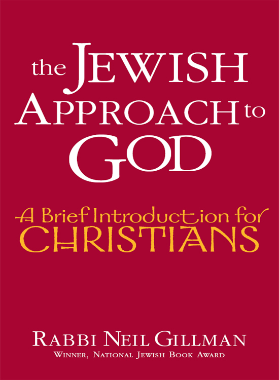 The Jewish Approach to God: A Brief Introduction for Christians By: Rabbi Neil Gillman