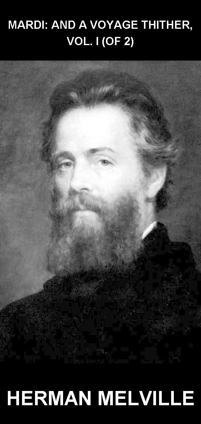 Herman Melville  Eternity Ebooks - Mardi: and A Voyage Thither, Vol. I (of 2) [mit Glossar in Deutsch]