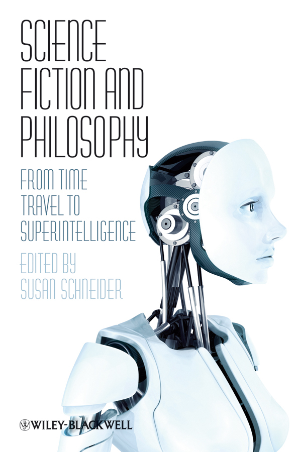 Science Fiction and Philosophy By: