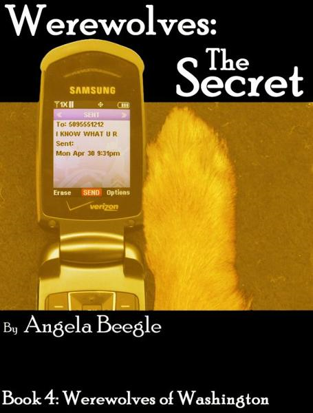 Werewolves: The Secret By: Angela Beegle