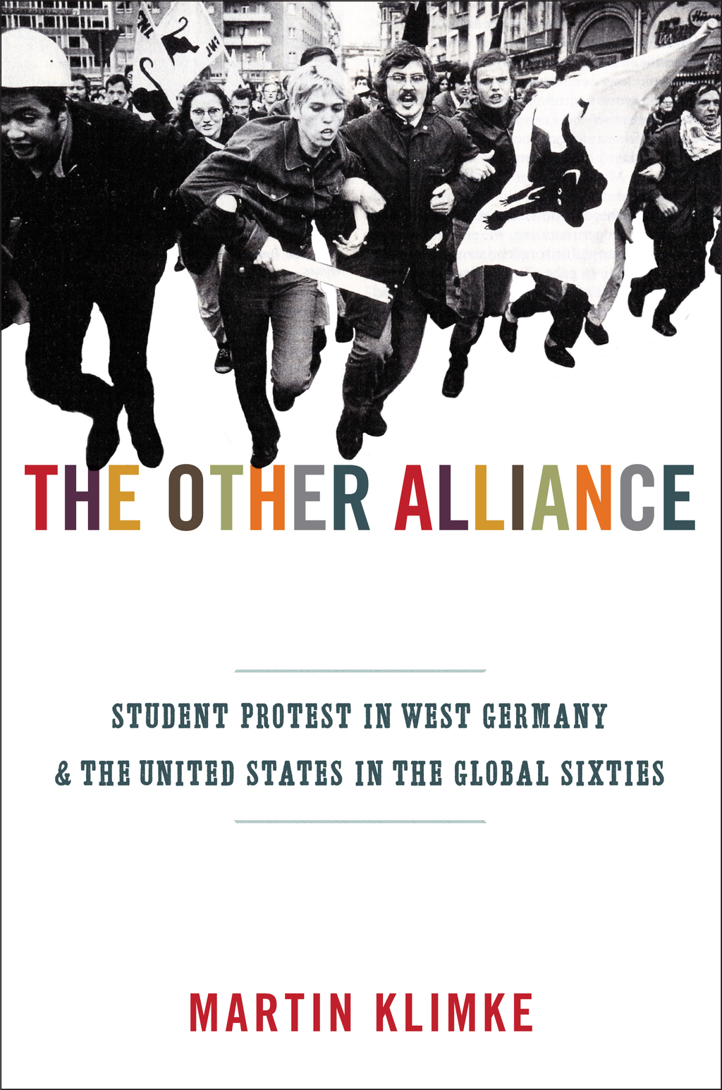 The Other Alliance By: Martin Klimke