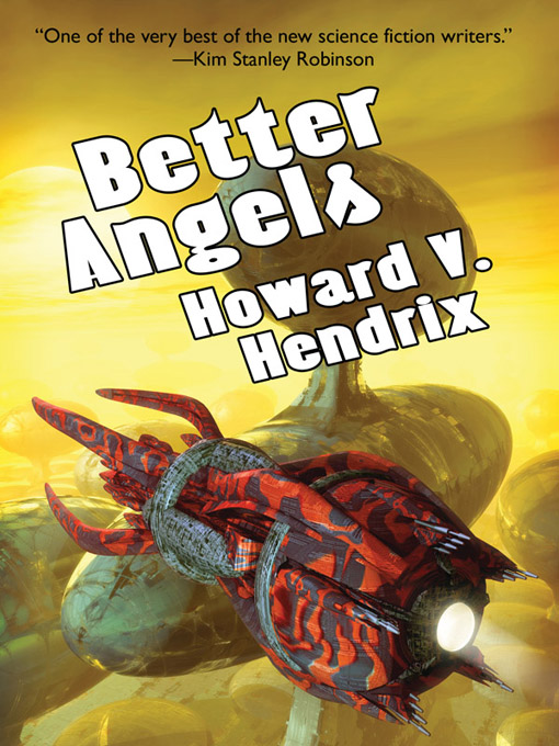 Better Angels By: Howard V. Hendrix