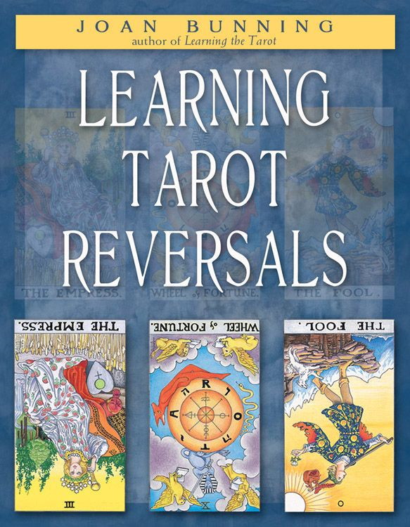 Learning Tarot Reversals By: Joan Bunning