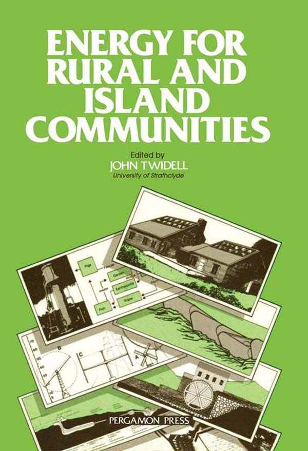 Energy for Rural and Island Communities Proceedings of the Conference,  Held in Inverness,  Scotland,  22-24 September 1980