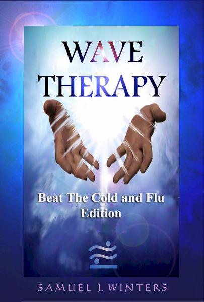 Wave Therapy, Beat The Cold and Flu Edition By: Samuel Winters