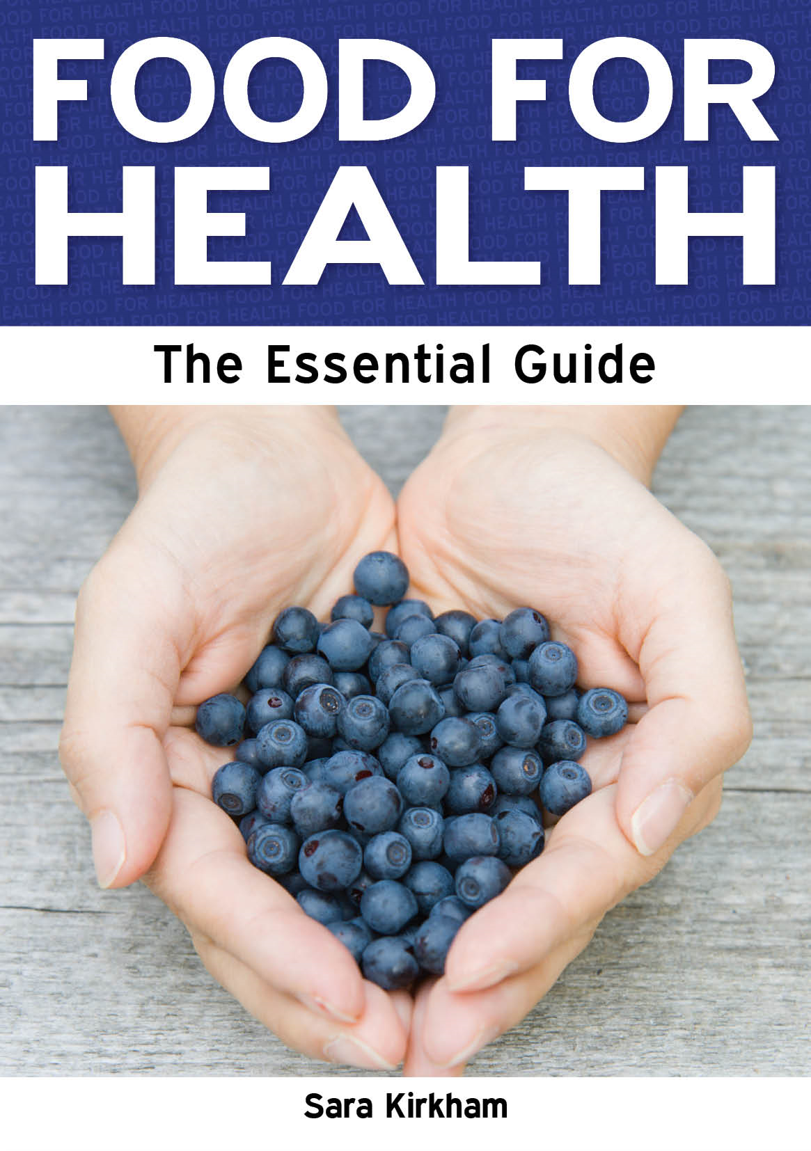 Food for Health: The Essential Guide
