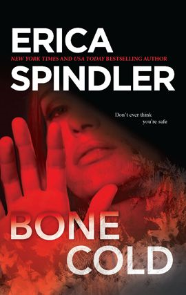 Bone Cold By: Erica Spindler