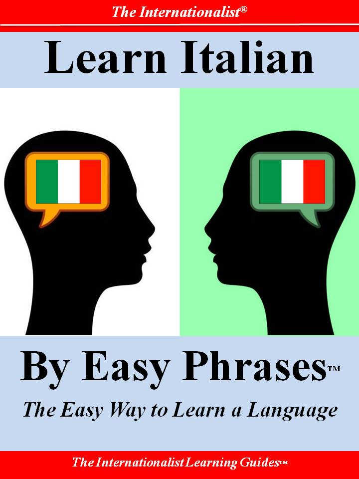 Learn Italian By Easy Phrases By: Sharri Whiting