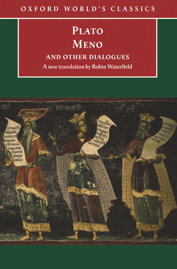 Meno and Other Dialogues: Charmides, Laches, Lysis, Meno By: Robin Waterfield